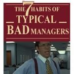 De zeven gewoontes van een slechte manager